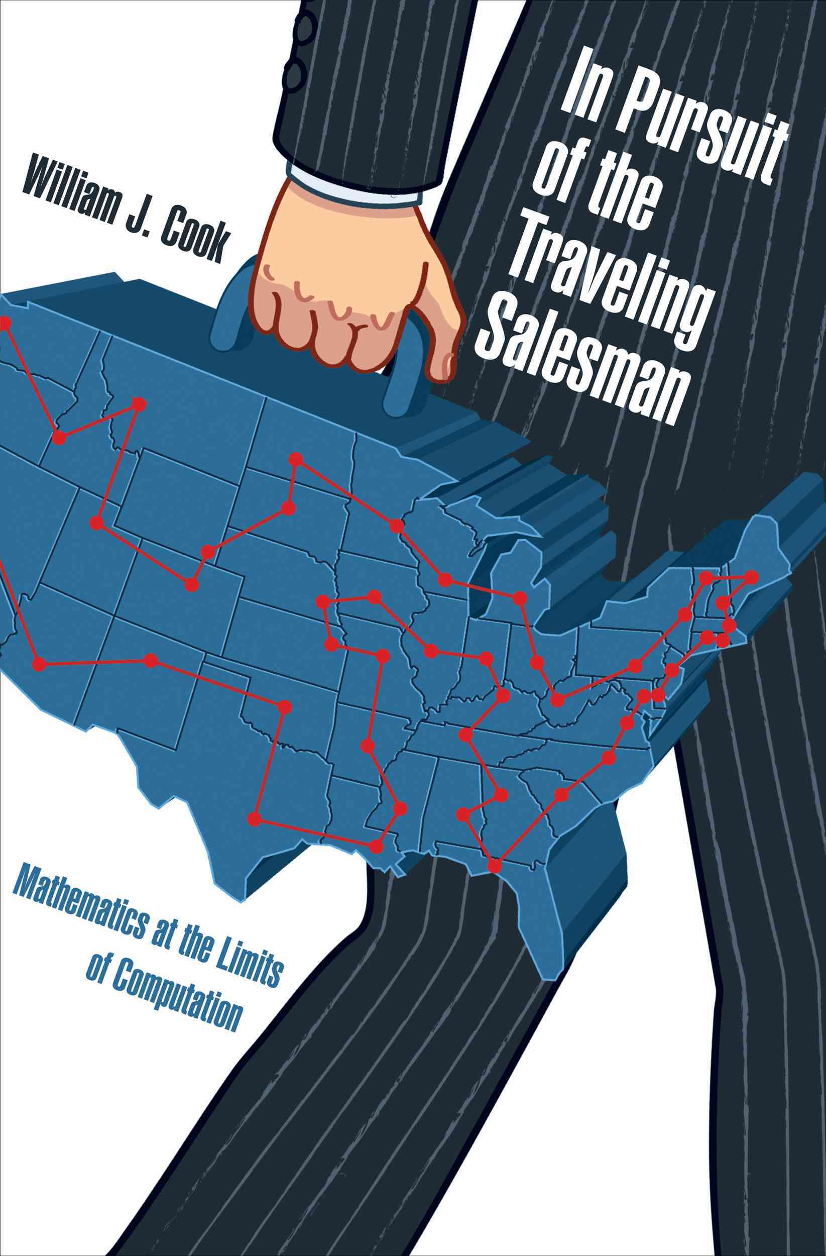 In Pursuit of the Traveling Salesman By Cook, William J.